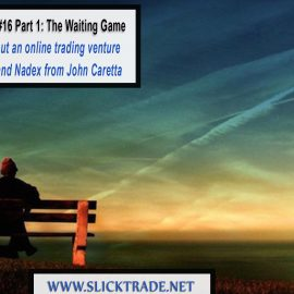 Pipsqueaks #16 – Part 1: The Waiting Game with Trading