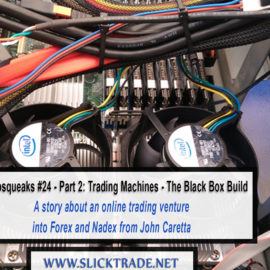 Pipsqueaks #24 – Part 2: Trading Machines – The Black Box Build