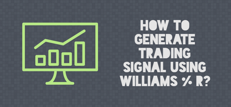 How to generate trading signal using Williams percent range
