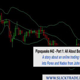 Pipsqueaks #42 – Part 1: All About Bollinger Bands